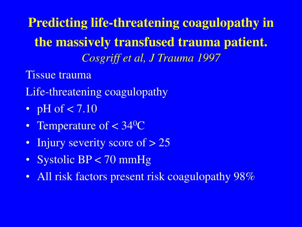 Predicting life-threatening coagulopathy in the massively transfused trauma patient.