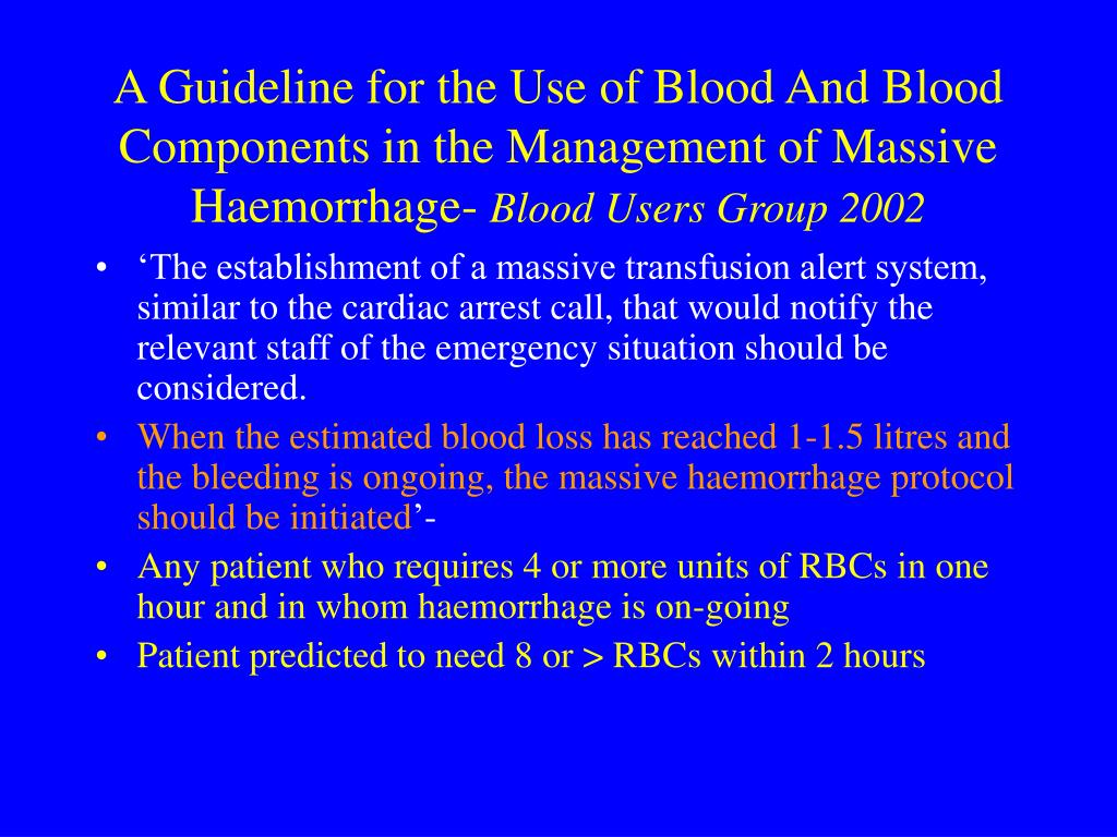 A Guideline for the Use of Blood And Blood Components in the Management of Massive Haemorrhage-