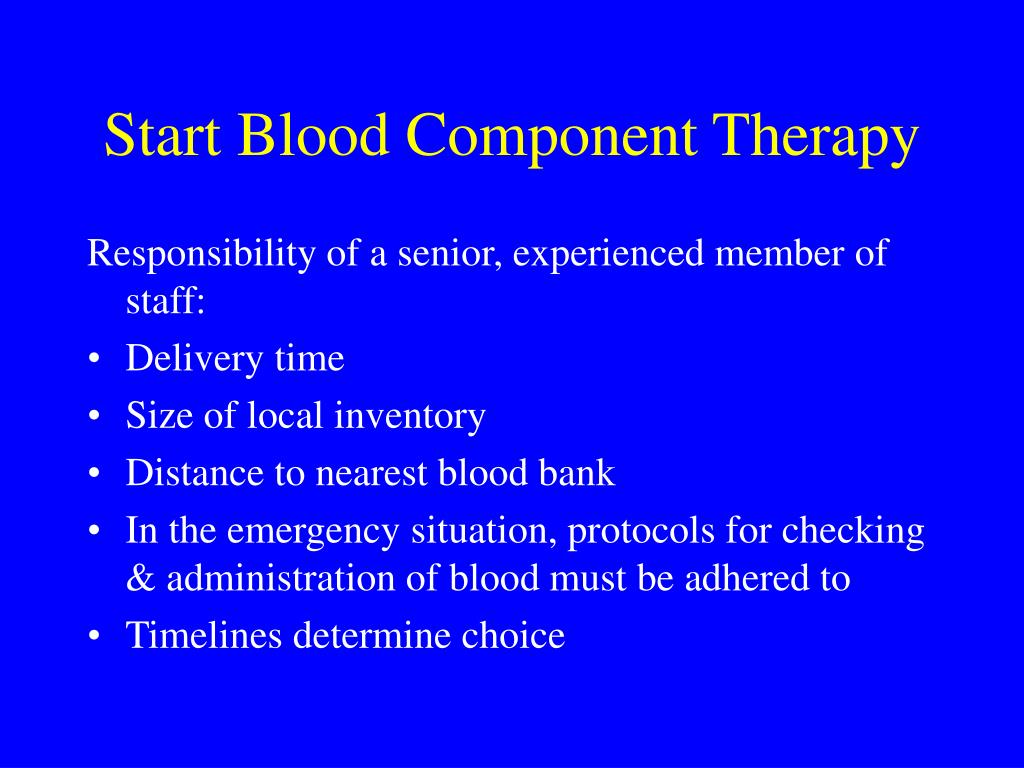 Start Blood Component Therapy