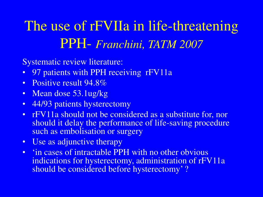 The use of rFVIIa in life-threatening PPH-