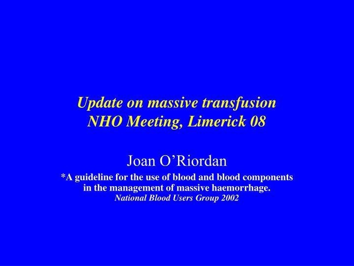 update on massive transfusion nho meeting limerick 08 n.