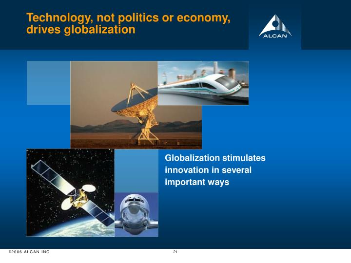 Technology, not politics or economy,