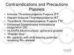 contraindications and precautions platelets
