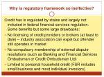 why is regulatory framework so ineffective