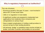 why is regulatory framework so ineffective3