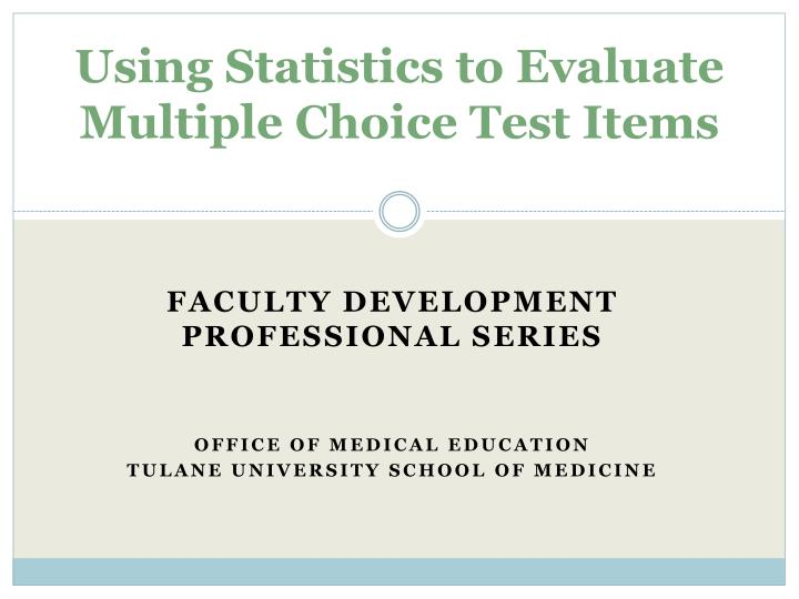 using statistics to evaluate multiple choice test items n.