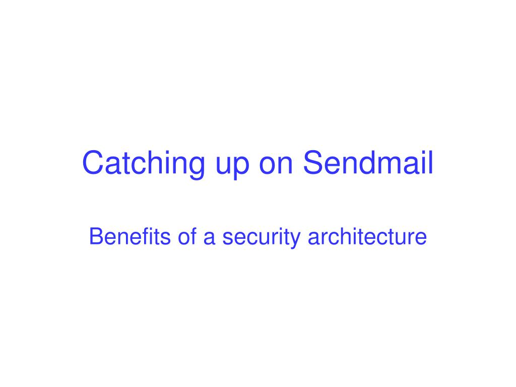 Catching up on Sendmail