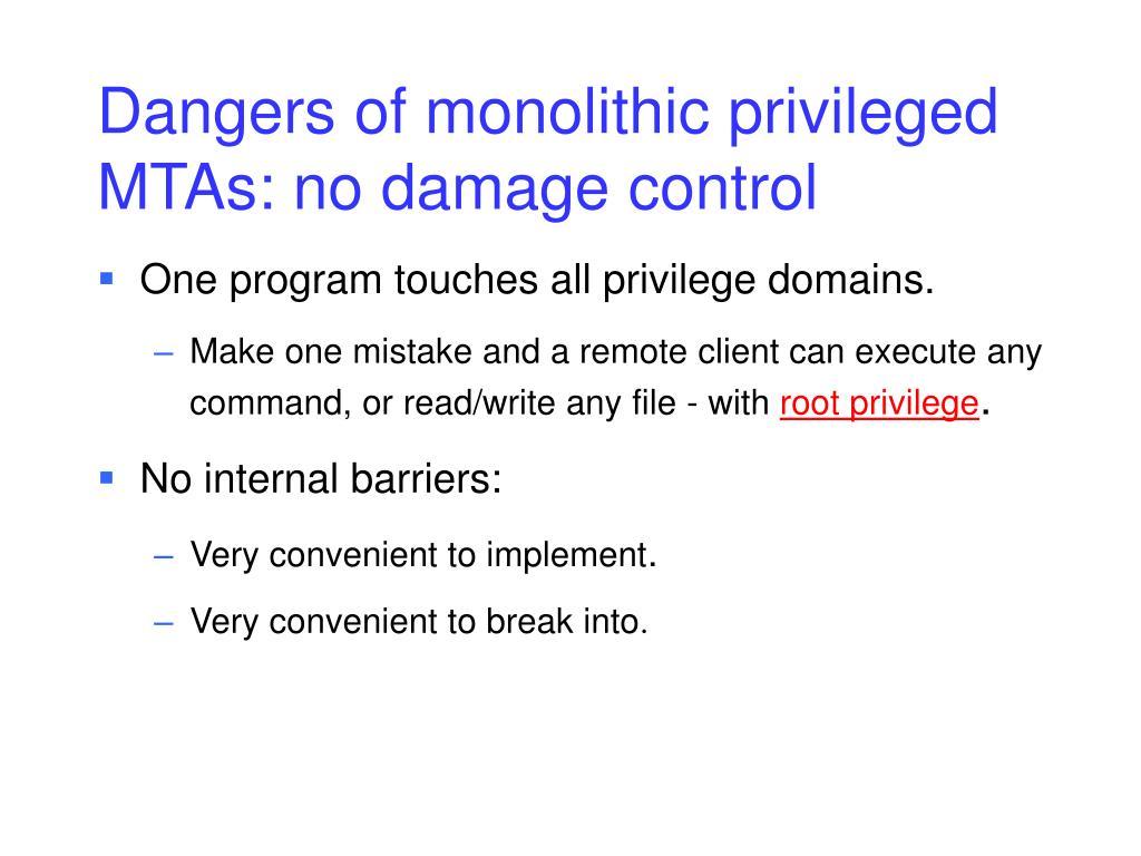 Dangers of monolithic privileged MTAs: no damage control