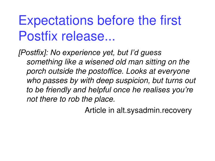 Expectations before the first postfix release