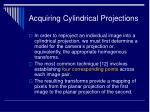 acquiring cylindrical projections15