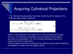 acquiring cylindrical projections19