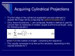 acquiring cylindrical projections20