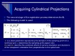 acquiring cylindrical projections21