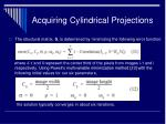 acquiring cylindrical projections23