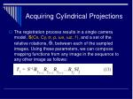 acquiring cylindrical projections24