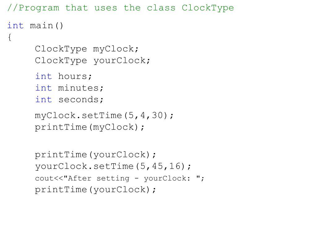 //Program that uses the class ClockType