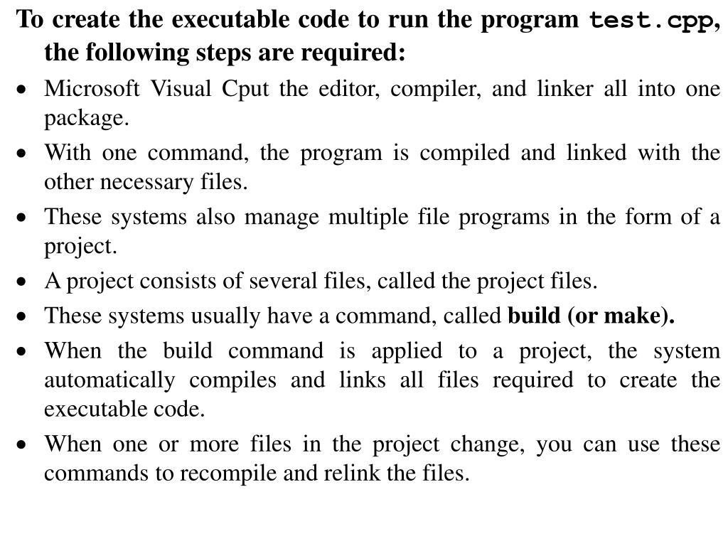 To create the executable code to run the program