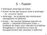 5 fusion
