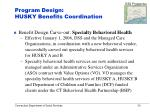 program design husky benefits coordination