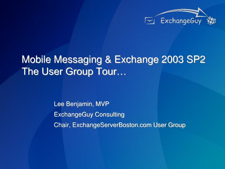 mobile messaging exchange 2003 sp2 the user group tour n.