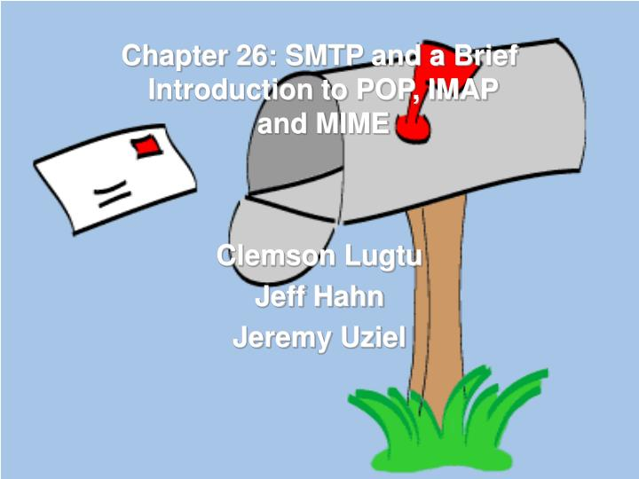 Chapter 26 smtp and a brief introduction to pop imap and mime