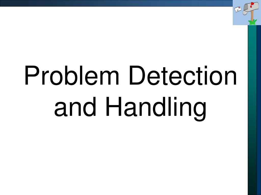 Problem Detection and Handling