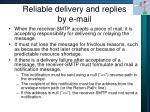 reliable delivery and replies by e mail