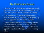 the certification system