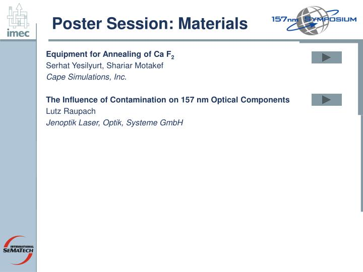 Poster Session: Materials