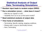 statistical analysis of output data terminating simulations