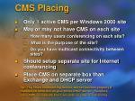 cms placing