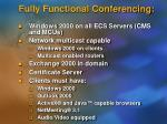 fully functional conferencing