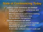 state of conferencing today