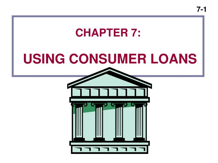 chapter 7 using consumer loans n.