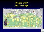 where am i active map