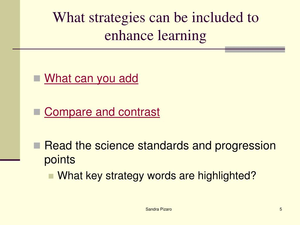 What strategies can be included to enhance learning