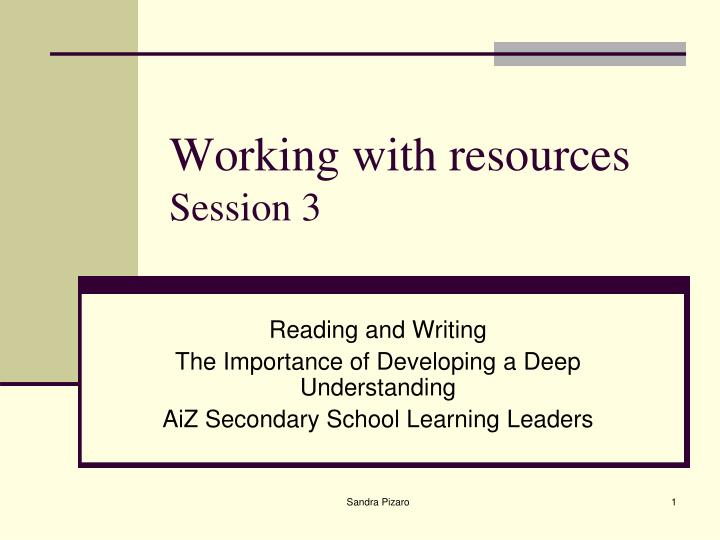 Working with resources session 3