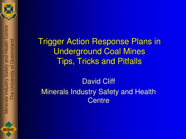 trigger action response plans in underground coal mines tips tricks and pitfalls n.