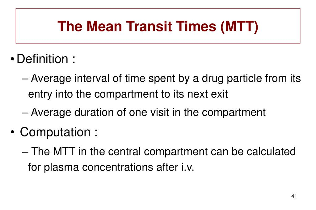 The Mean Transit Times (MTT)