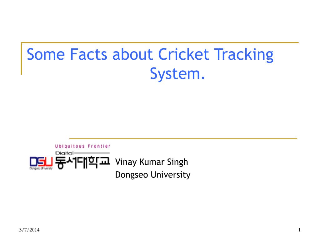 some facts about cricket tracking system l.