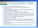 committee members please