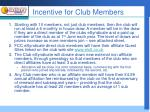 incentive for club members