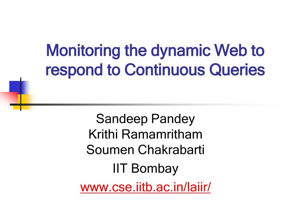 monitoring the dynamic web to respond to continuous queries l.