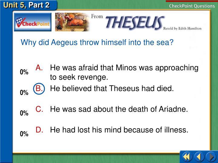 Why did Aegeus throw himself into the sea?
