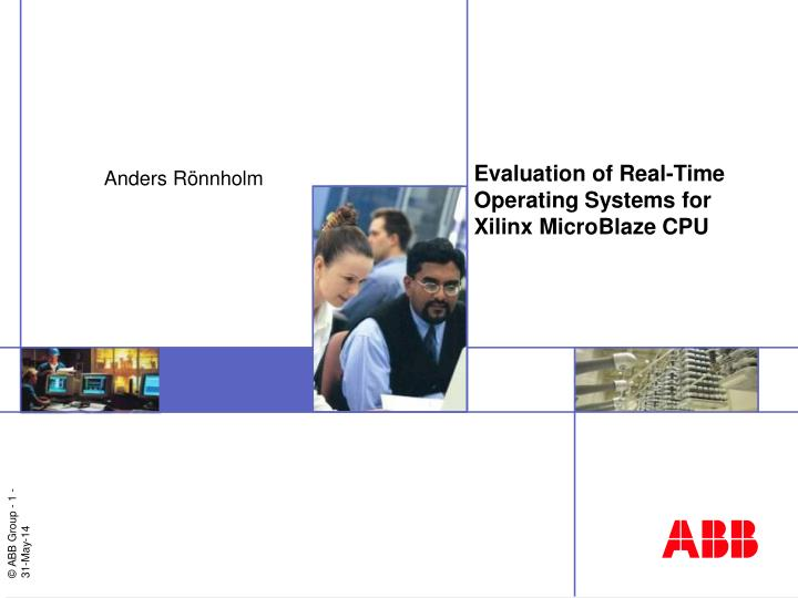 evaluation of real time operating systems for xilinx microblaze cpu n.