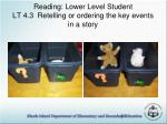 reading lower level student lt 4 3 retelling or ordering the key events in a story30