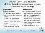 writing lower level students lt 2 1b describing content ideas events characters and or settings