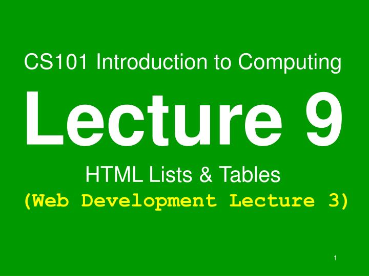 cs101 introduction to computing lecture 9 html lists tables web development lecture 3 n.