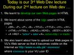 today is our 3 rd web dev lecture during our 2 nd lecture on web dev