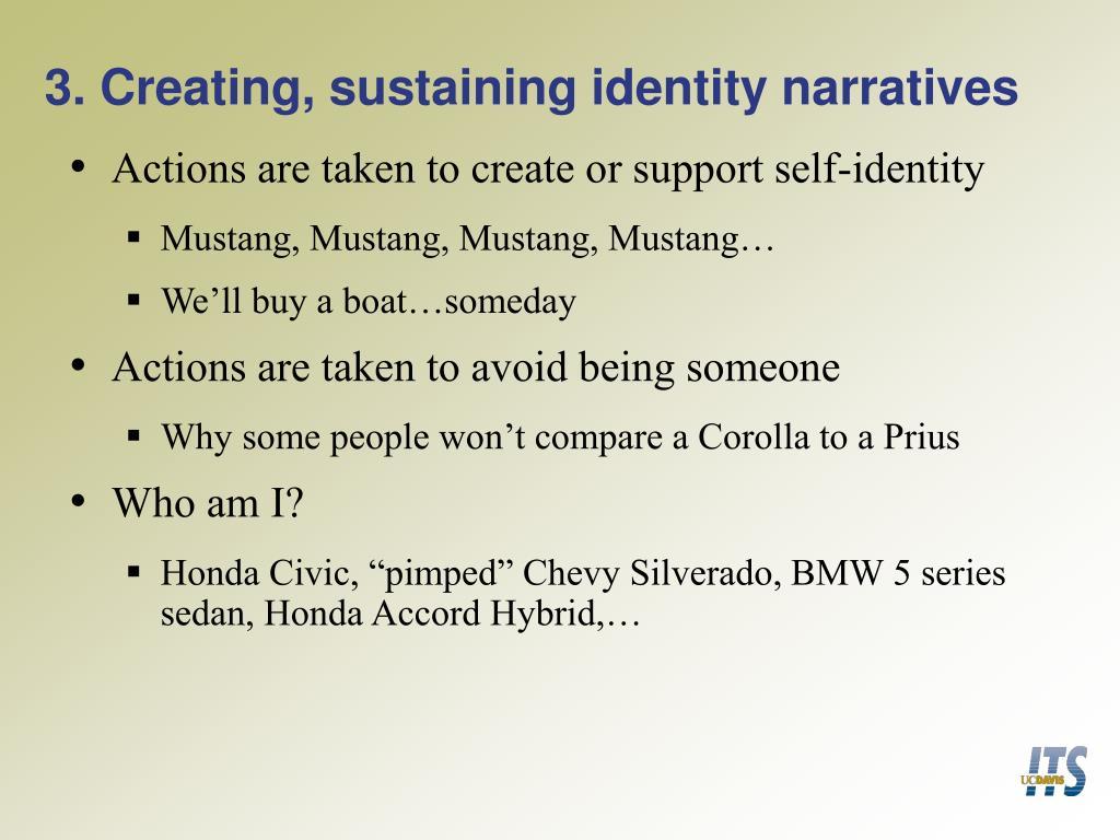 3. Creating, sustaining identity narratives